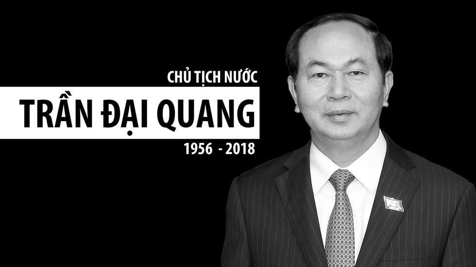 Chủ tịch nước Trần Đại Quang ( 1956 - 2018 )